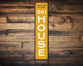 Ski House Sign, Custom Vertical Sign for Ski Lodge, Welcome Cabin Decor, Personalized Ski Lodge Decor Metal - Quality Aluminum ENS1002262