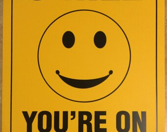 "10"" x 14"" SMILE You'are on Camera PVC sign"