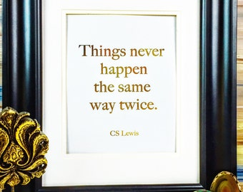 Thing Never Happened the Same Way Twice Aslan Print CS Lewis Chronicles of Narnia Gold foil print