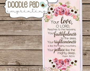 Love Scripture Phone Case, Psalm 36, Iphone Case, Samsung S5/S6,