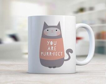 You Are PURR-FECT Ceramic Coffee Mug/ Coffee Lover/ Cat Mug/ Cat Lover/ Pet Lover/ Animal Lover/ Cat Mug/ Mug