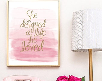 Pink watercolour  'She designed a life she loved' typography print
