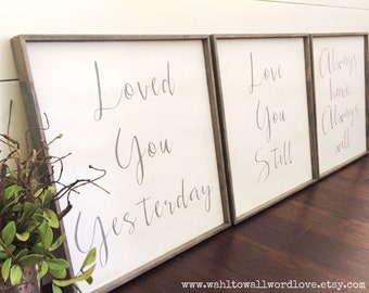 Loved you yesterday love you still always have, always will, Large 20x20, wood love signs, wedding anniversary gift, master bedroom wall art