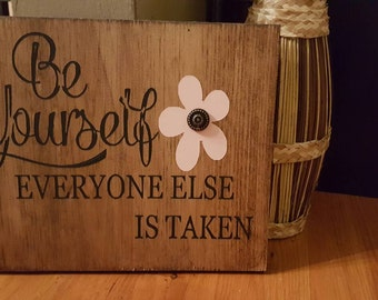 Be yourself handmade sign.