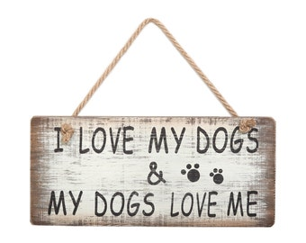 I love my dog and my dog loves me, primitive wall sign quote home decor