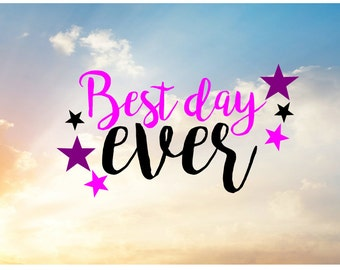 Best Day Ever SVG file for cutting machine