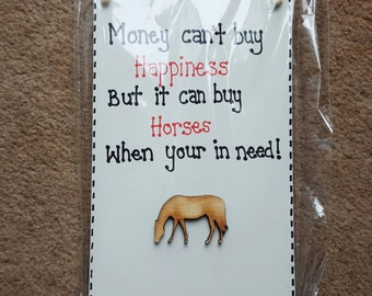 Horse Owner Lover Plaque Sign - Money Can't Buy Happiness But It Can Buy Horses - wooden sign plaque Horse rider gift