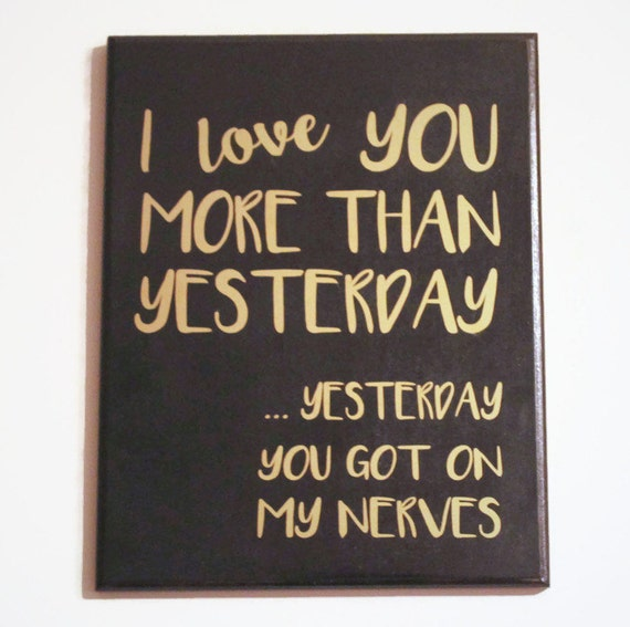 I Love You More Today Than Yesterday: I Love You More Today Than Yesterday... By Gratefulheartdesign