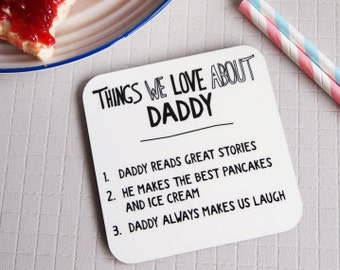 Personalised Things we love about Dad, Daddy, Grandad coaster -Love about Daddy -Gift for daddy - I love daddy - black and white -Monochrome