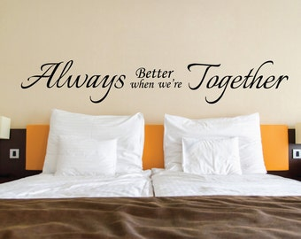 "Wall Sticker Quote - ""Always Better when we're Together"" - Removable Interior Wall Decal - Wall Art Quote"