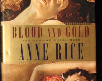 Blood and Gold: The Vampire Chronicles | Anne Rice (First Edition)