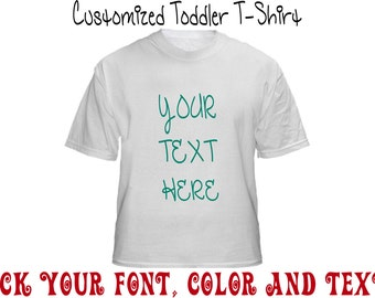 Custom Toddler T-shirt! Personalize it, your text!