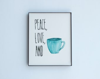 Peace Love and Coffee Watercolor Print 8x10