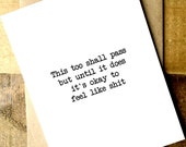 Funny Sympathy Card - Funny Breakup Card - This Too Shall Pass - I'm Sorry Card - Sorry for your loss - Sympathy Card - Condolence Card