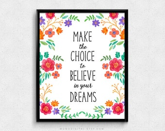 SALE -  Make The Choice To Believe In Your Dreams, Typography, Colorful Art Poster, Floral Flower, Baby Nursery, Girl Playroom Decor