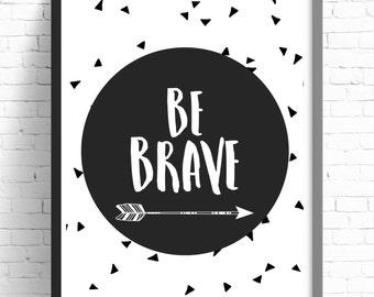 Boys Monochrome Nursery Print | Boys Tribal Nursery Wall Art | Be Brave Nursery Wall Art | Scandi Nursery Print  | Monochrome Nursery |