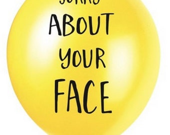 Sorry About Your Face Balloon