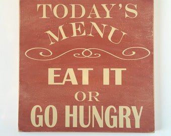 Eat or Go Hungry, Custom Wood Sign, Kitchen Sign