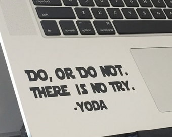 "2"" x 4"" Vinyl Decal Do, or do not. there is no try. Yoda"