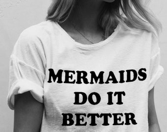 Mermaids Do It Better ~ Womens T-Shirt M