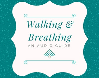 Walk & Breathing - An Audio Guide to help you de-stress and relax -INSTANT DOWNLOAD