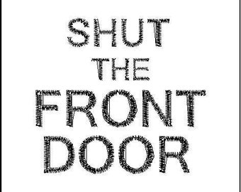SHUT the FRONT DOOR- A digital file download for embroidery machines