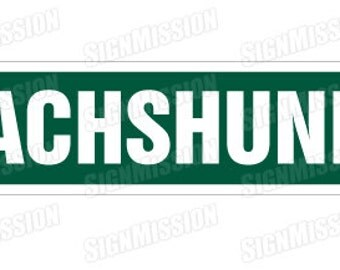 DACHSHUND Street Sign dog lover great gift