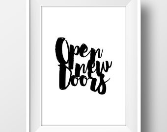 Open new Doors, Quotes, Printable Wall Art, minimalist artwork, Typography Decor, Modern Art, Calligraphy, Digital Download art