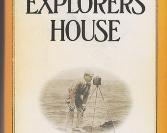 Explorers House National Geographic and The World It Made