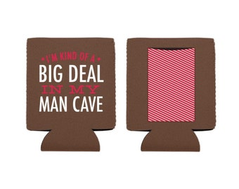 SALE I'm Kind of A Big Deal in my Man Cave Drink Hugger/Cover with Pocket
