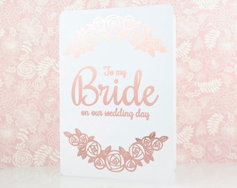 To My Bride on Our Wedding Day Rose Gold Foil Card, On Our Wedding Day, Wedding Card Bride, Gift for Bride, Wedding Day Card, To My Wife