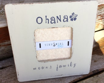 Ohana means family, Sister gift, family picture frame, Ohana picture frame, mother's day picture frame, mother's day gift, gift for parents