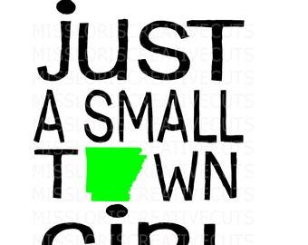 Just a small town girl  Arkansas Distressed  SVG Cut file  Cricut explore filescrapbook vinyl decal wood sign t shirt cricut cameo