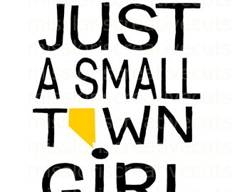 Just a small town girl nevada SVG Cut file  Cricut explore filescrapbook vinyl decal wood sign cricut cameo Commercial use