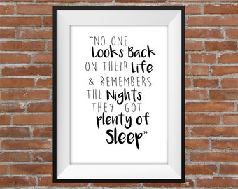 No One Looks Back On Their Life & Remembers The Nights They Got Plenty Of Sleep - Printable Wall Art - Typographic Digital Print Funny Quote