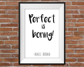 Perfect Is Boring - Niall Horan Quote - One Direction Printable Wall Art - Typographic Digital Print – Motivational & Inspirational Quote