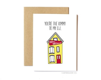 Funny Friend Card, Funny Birthday Card, Full House, Pop Culture - You're the Kimmy to My DJ