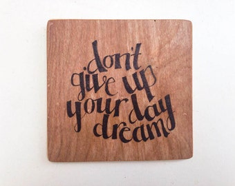 Don't give up your day dream pyrography wooden tile sign, decorative inspirational quote wall hanging, boho gift idea, wooden art home decor