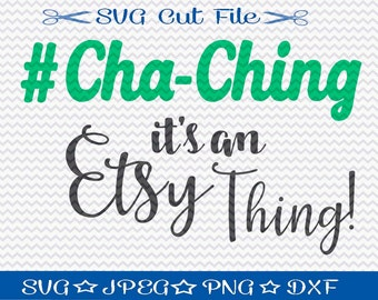 Cha Ching SVG File / SVG Cut File for Silhouette / Etsy Seller svg / its an Etsy thing svg