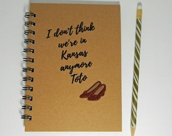 We're not in Kansas anymore notebook/journal