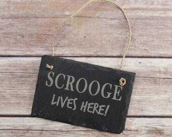 Scrooge Lives Here Slate Sign - Bah Humbug Gift - Christmas Slate Sign - Christmas Scrooge Gift - Scrooge Slate Sign - Christmas Gift