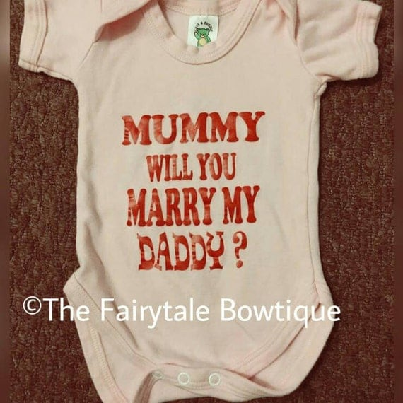Mummy Will You Marry Daddy? Baby Vest. Perfect  for Valentines! Choice of writing colour on a white vest.