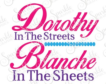 Dorothy In The Streets Blanche In The Sheets Cut File Humerous Funny   Clipart Svg Dxf Eps Png Silhouette Cricut Cut File Commercial Use