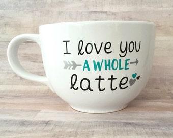 I Love You A Whole Latte Coffee Mug