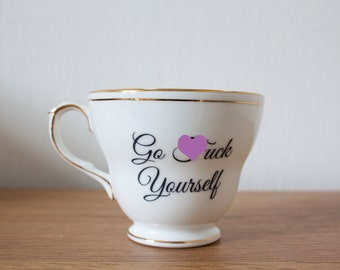 Go F*ck Yourself | Custom Made To Order  Swear Teacup | Funny Rude Insult Obscenity Profanity | Unique Gift Idea