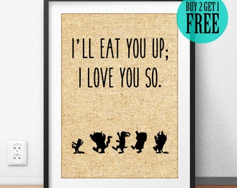 I'll Eat You Up I Love You So Burlap Print, Rustic Home Decor, Unique Birthday Anniversary Gift, Where The Wild Things Are Quote Poster SD18