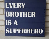 Every Brother is a Superhero Pallet Painting (17.5x19.5)