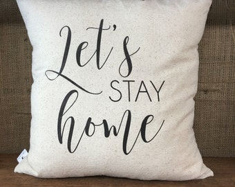 Let's Stay Home Pillow Cover, throw pillow, cushion cover, farmhouse pillow,modern farmhouse, white pillow, natural pillow, rustic decor