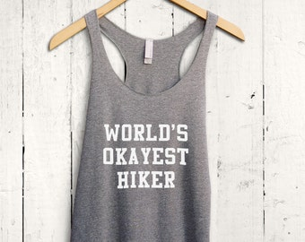 Worlds Okayest Hiker Tank Top - funny hiking shirt, womens hiking top, funny camping shirt, funny climbing top, womens hiking tank