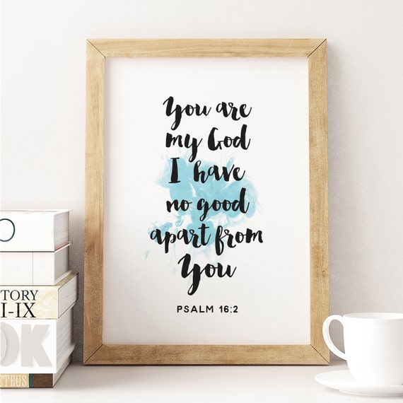 Christian Printable, Bible Verse Print - PRINTABLE Wall Art, Psalm 16:2 - Psalm Bible Typography, Christian Calligraphy INSTANT DOWNLOAD
